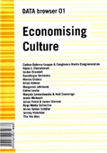 edited by Geoff Cox, Joasia Krysa, Anya Lewin, DATA Browser 01, Economising Culture: On The (Digital) Culture Industry, Autonomedia, ISBN 1570271682