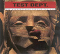 Test Dept, The Unacceptable Face Of Freedom, Some Bizzare, industrial, wave, dark, synth-pop, rave, noise, electronica, experimental, Audioglobe, culture, Aurelio Cianciotta, testdept_theunacceptable.jpg