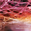 Attilio Novellino, Through Glass, experimental, audio art, contemporary music, digital, art, Aurelio Cianciotta, Attilio-Novellino----Through-Glass.jpg