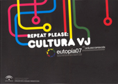 Repeat Please: Cultura VJ, Eutopia 2007, collective Zemo, festival, Spagna, audio-video, vj, vjing, videojockey, club culture, Nam June Paik, Coldcut, Exstatic, Ryoichi Kurokawa, Lia, Eclectic Method, C-TRL Labs, Aurelio Cianciotta,