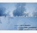 Miya Masaoka, Joan Jeanrenaud, For Birds, Planes And Cello, John Cage, Astor Piazzolla, Philip Glass, Steve Reich, David Byrne, Joan Armatrading, Kronos Quartet, acoustic/digital, ambient, experimental, fiel recording, Aurelio Cianciotta, MiyaMasaoka _ForBirdsPlanesAndCello.jpg