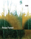 KGB, Noise Forest, Aural Terrains,dvd,  acoustic/digital, audio-art, experimental, circuit bending, Kim Cascone, Guido Hennebhl e Brendan Dougherty, David Tudor, Berlin, National Security Agency, MAX/MSP, circuit bending, Aurelio Cianciotta, KGB_NoiseForest.jpg