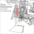 Tom Hamilton - Local Customs, TomHamilton_LocalCustoms.jpg