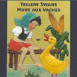 Yellow Swans, Mort Aux Vaches, Staalplaat, psichedelia, elettronica, musica digitale, post-modern, avantgarde, audio-art, experimental, noise, Aurelio Cianciotta, YellowSwans_MortAuxVaches.jpg