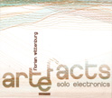 Florian Wittenburg  Artefacts: Solo Electronics, Nurnichtnur, abstract, sample, drone, experimental,  Aurelio Cianciotta, Artefacts_web.jpg