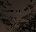 Lugano Fell, Slice Repair, Baskaru, experimental, drone, minimal, soundscape, texture, post-rock,  Swayzak,  James Taylor, Neural, Aurelio Cianciotta, LuganoFell_SliceRepair.jpg
