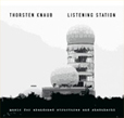 Thorsten Knaub, Listening Station, site-specific, experimental music, soundscapes, field recordings, shakuhachi, Teufelsberg, Berlin, National Security Agency, Aurelio Cianciotta, Thorsten-Knaub---Listening-Station.jpg