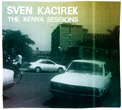 Sven Kacirek, The Kenya Sessions, Dekorder, african music, field recordings, rural, noncommercial, world music, post-jazz, experimental, Neural, Aurelio Cianciotta, Sven-Kacirek---The-Kenya-Sessions.jpg